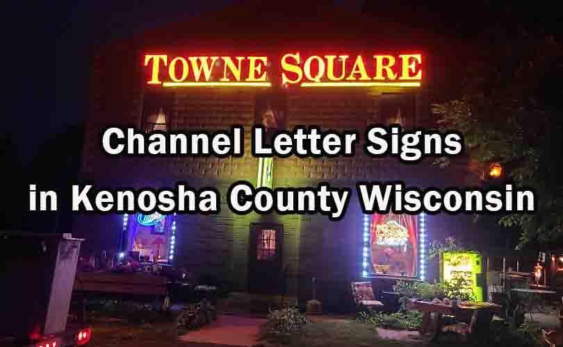 Channel Letter Signs in Kenosha County