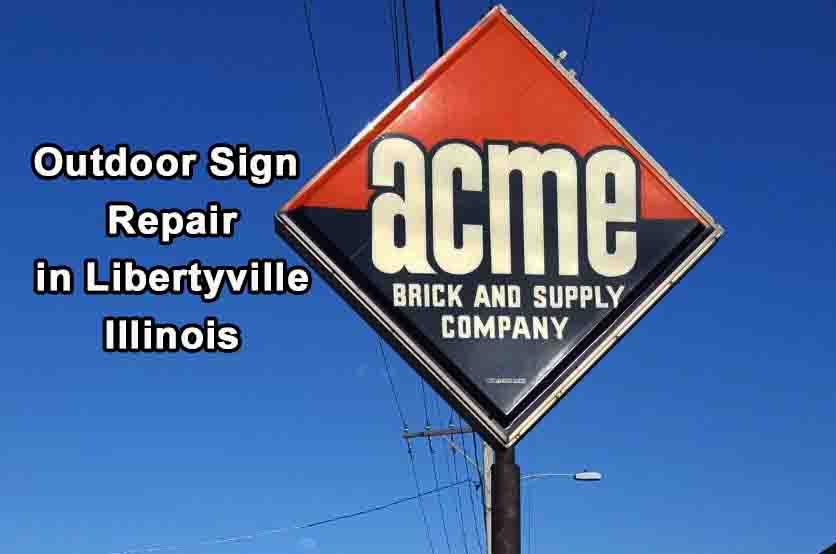 Outdoor Sign Repair in Libertyville Illinois 2